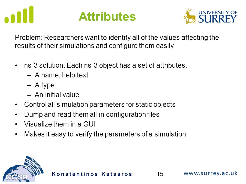 Attributes Problem: Researchers want to identify all of the values affecting the results of their simulations and configure them easily.