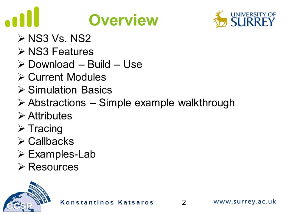 Overview NS3 Vs. NS2 NS3 Features Download – Build – Use
