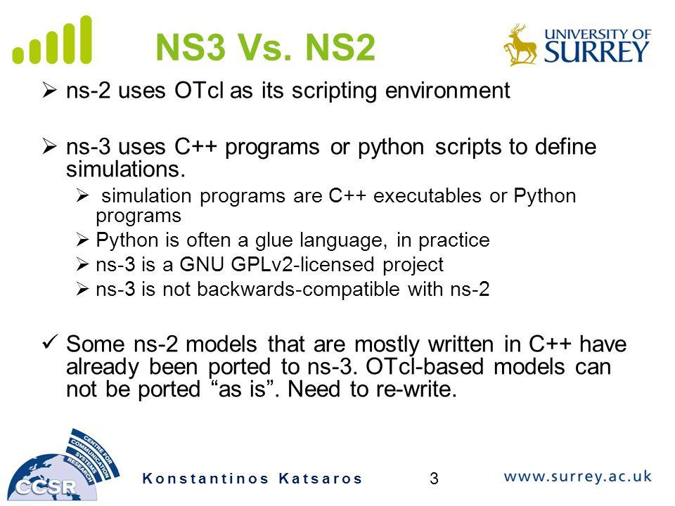 NS3 Vs. NS2 ns-2 uses OTcl as its scripting environment