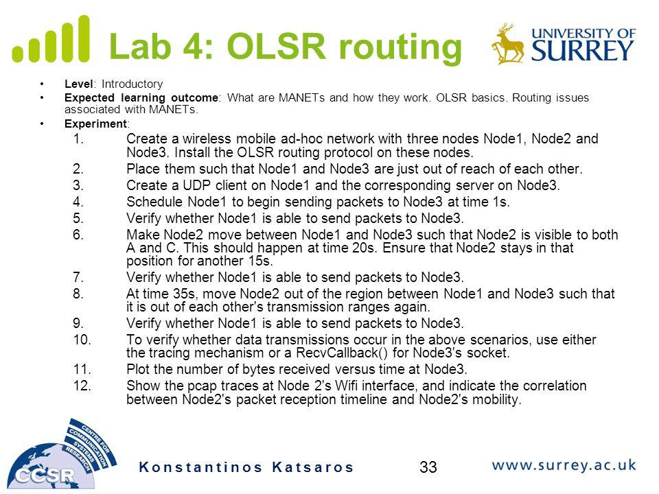 Lab 4: OLSR routing 33 Konstantinos Katsaros