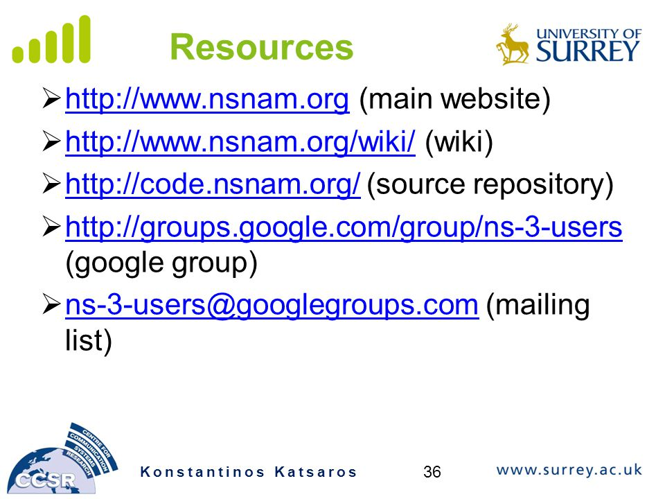 Resources http://www.nsnam.org (main website)
