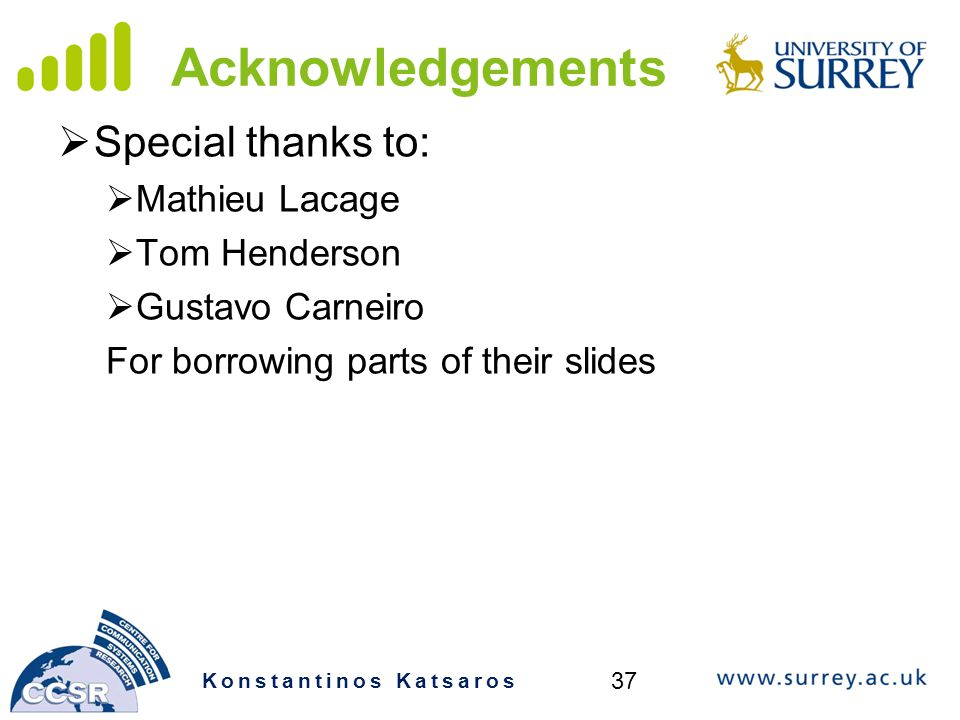 Acknowledgements Special thanks to: Mathieu Lacage Tom Henderson