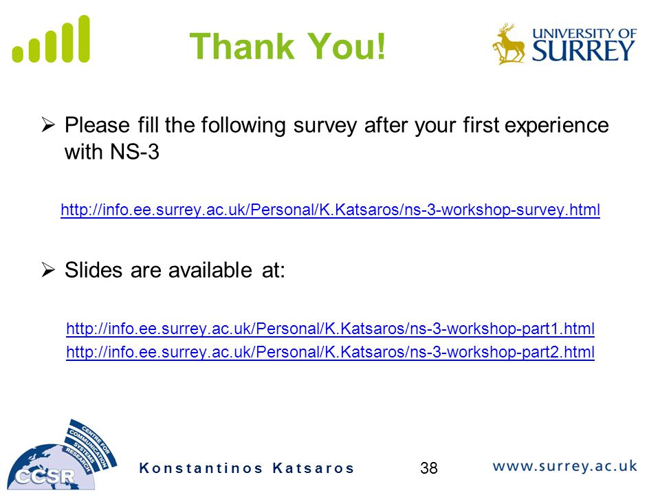 Thank You! Please fill the following survey after your first experience with NS-3.