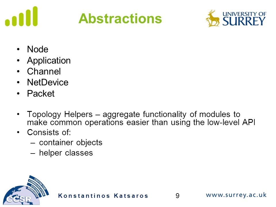 Abstractions Node Application Channel NetDevice Packet