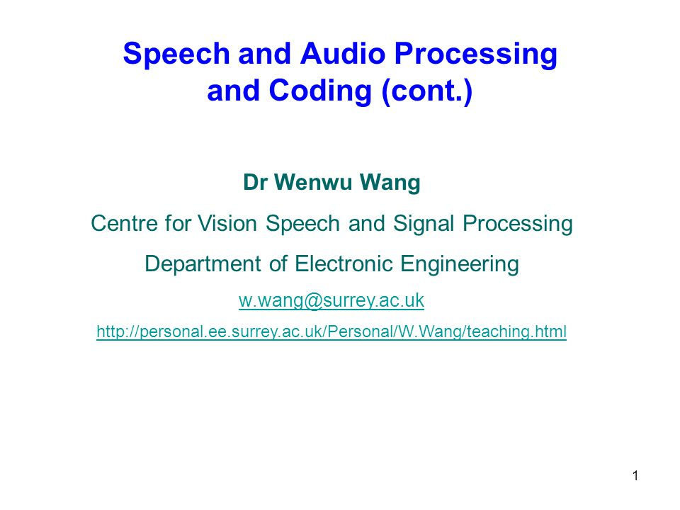 Speech and Audio Processing and Coding (cont.)