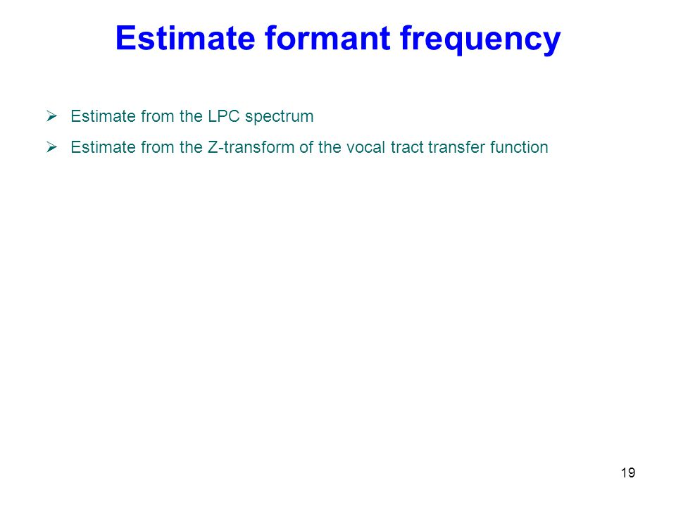 Estimate formant frequency