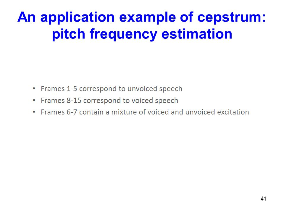 An application example of cepstrum: pitch frequency estimation