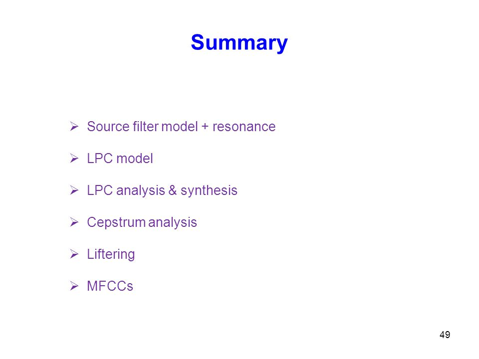 Summary Source filter model + resonance LPC model