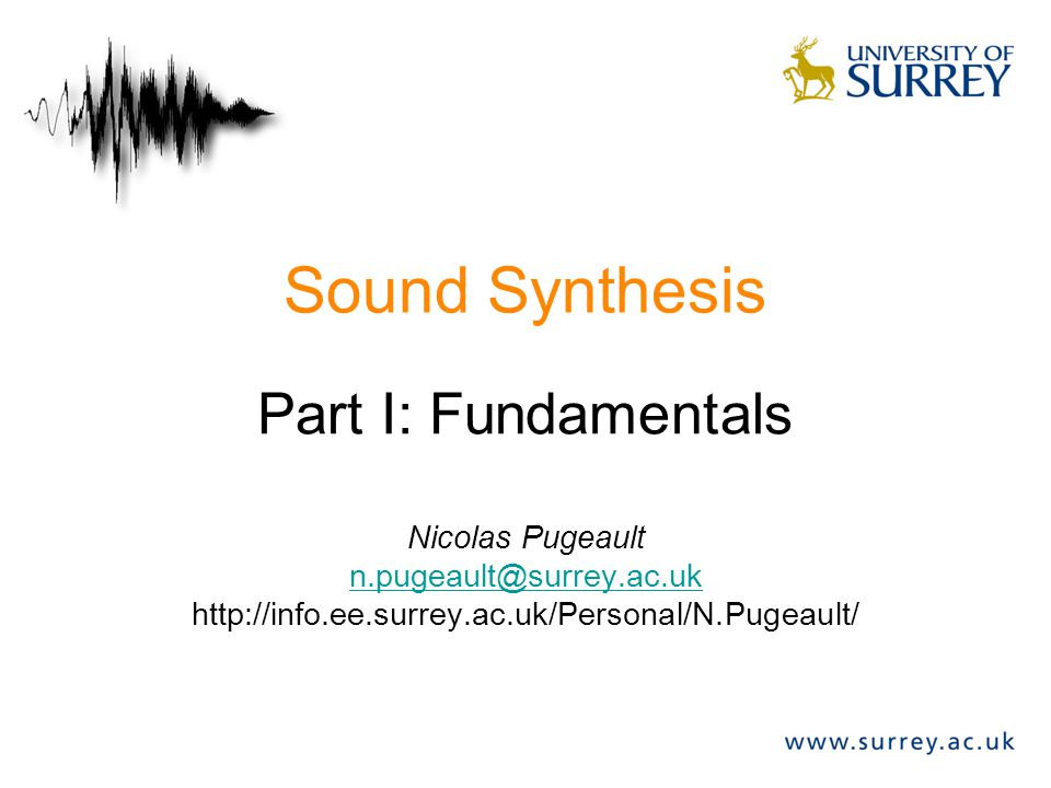 Sound Synthesis Part I: Fundamentals Nicolas Pugeault