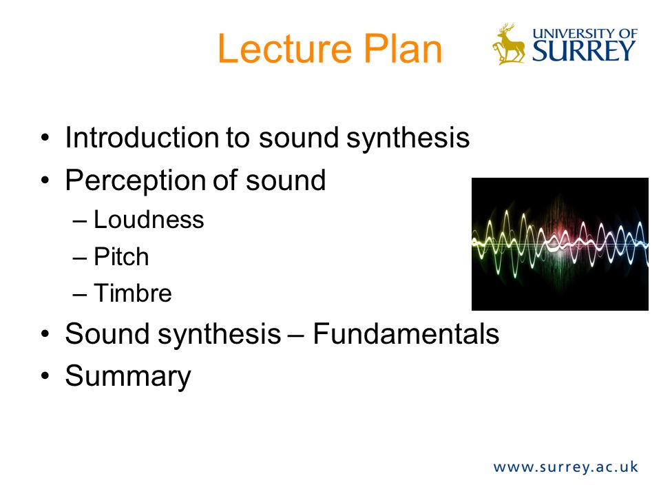 Lecture Plan Introduction to sound synthesis Perception of sound