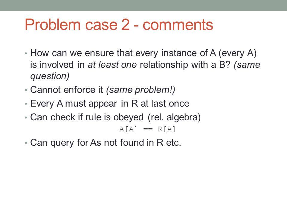 Problem case 2 - comments