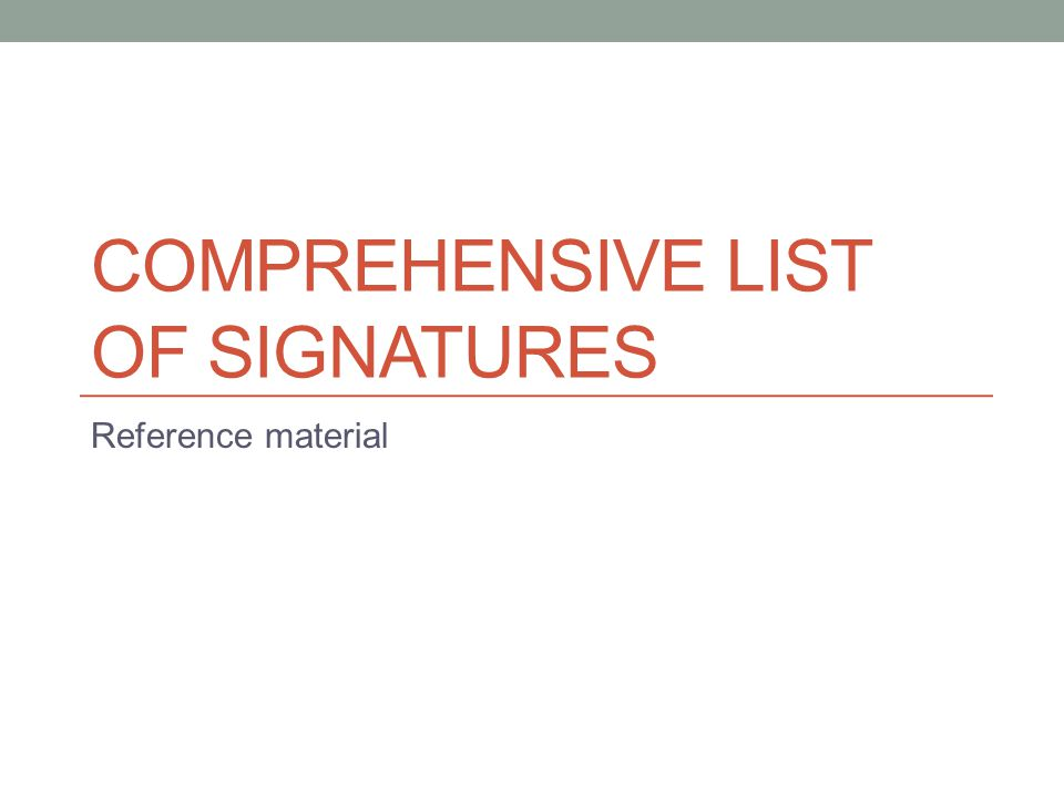 Comprehensive list of signatures