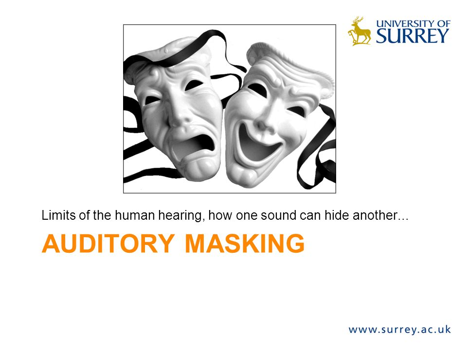 Limits of the human hearing, how one sound can hide another...