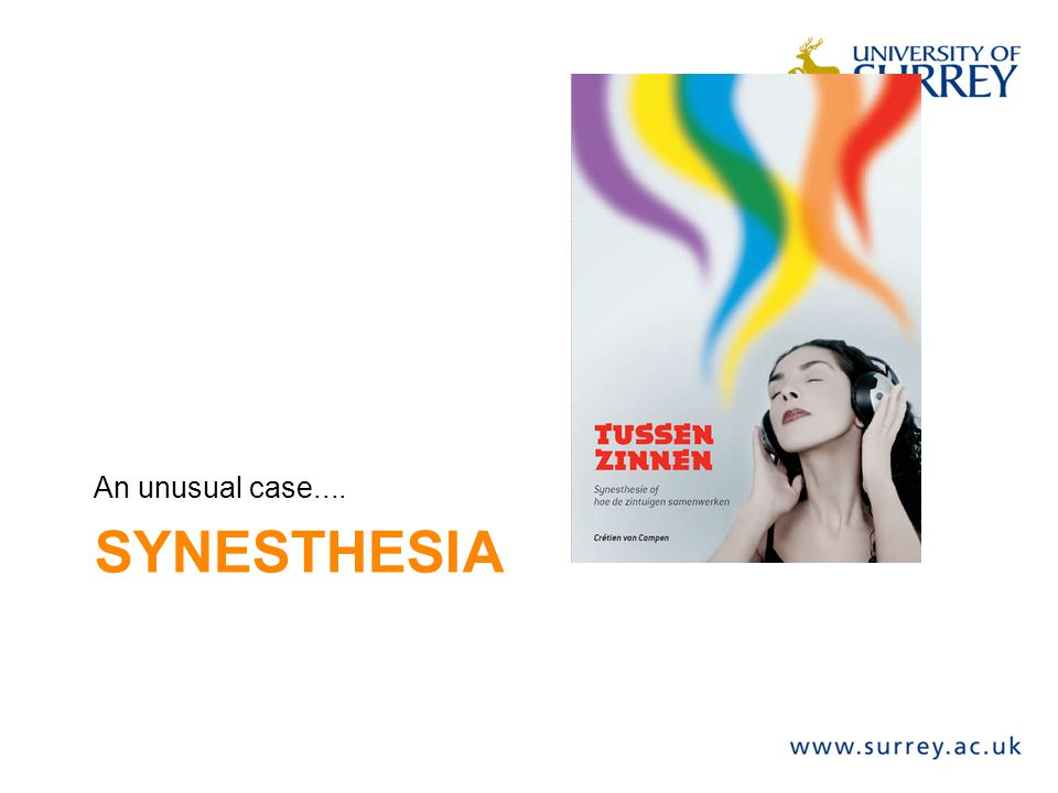 An unusual case.... SYnesthesia