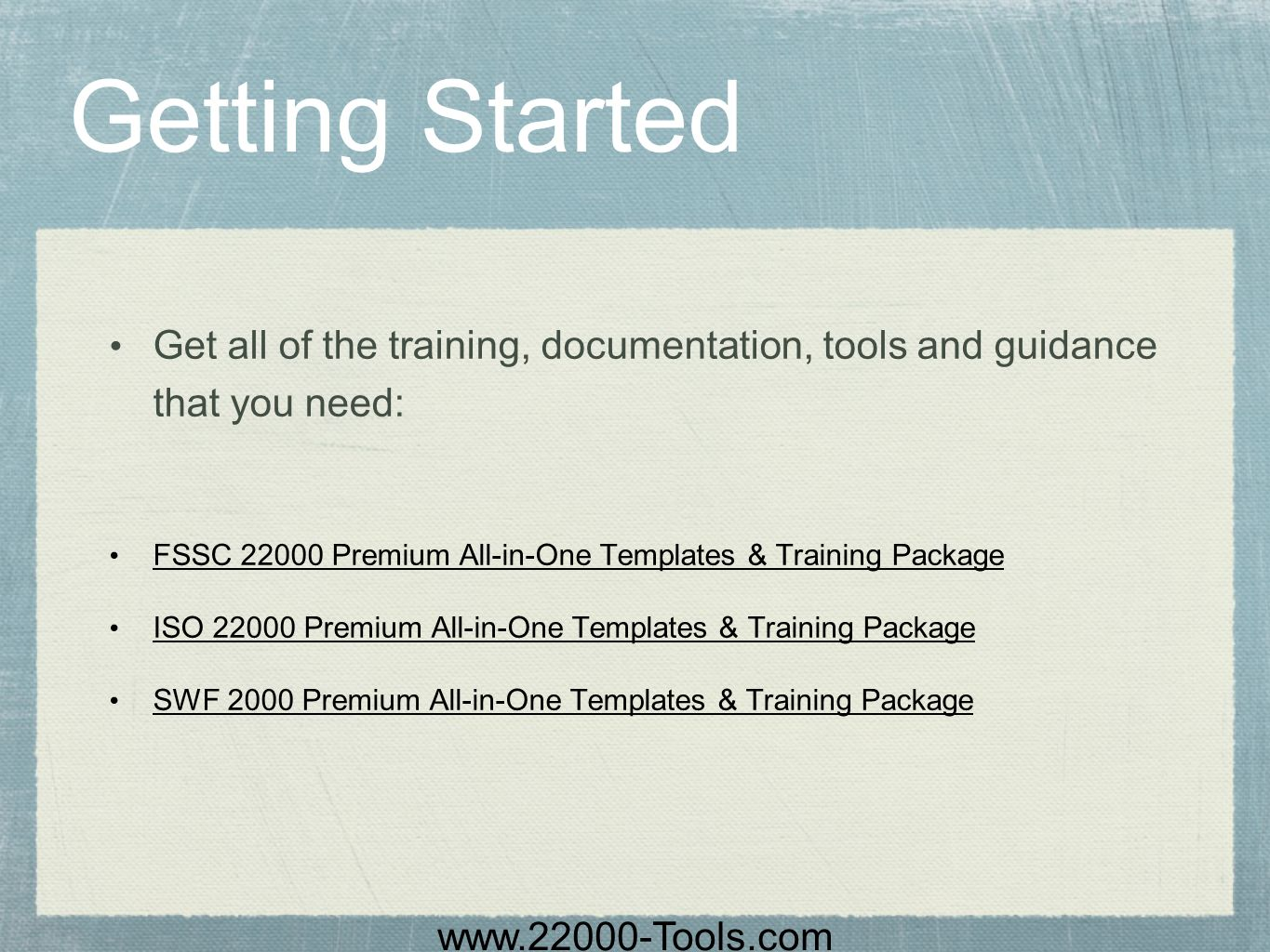 Getting StartedGet all of the training, documentation, tools and guidance that you need: FSSC 22000 Premium All-in-One Templates & Training Package.