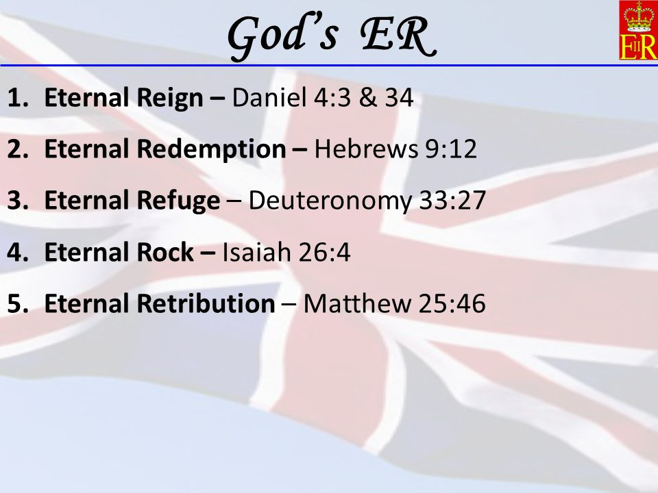 God's ER Eternal Reign – Daniel 4:3 & 34