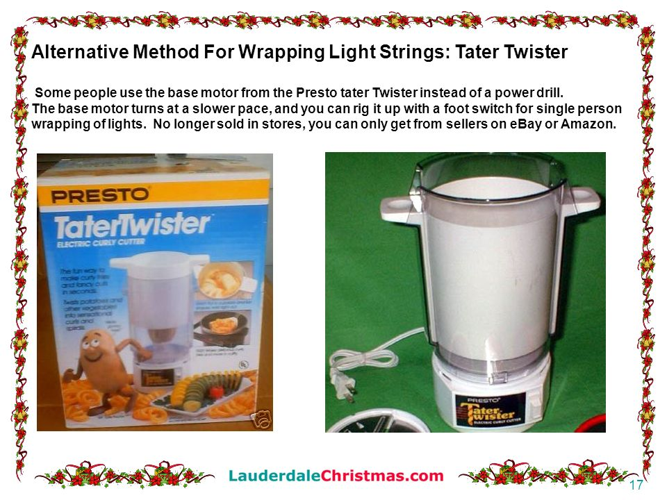 Alternative Method For Wrapping Light Strings: Tater Twister
