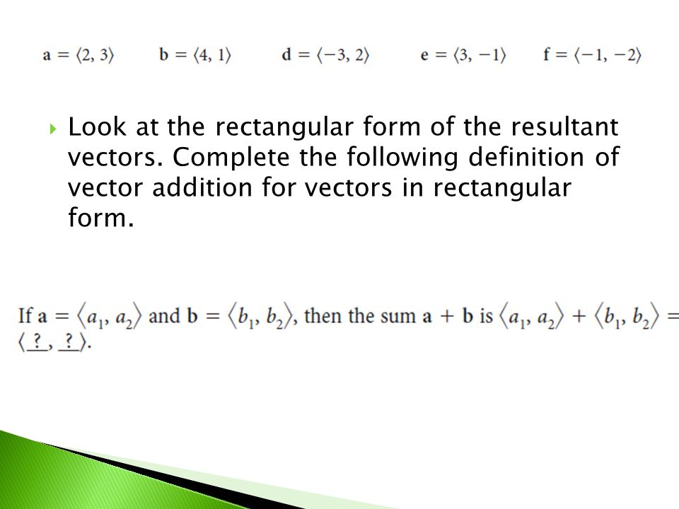 Look at the rectangular form of the resultant vectors