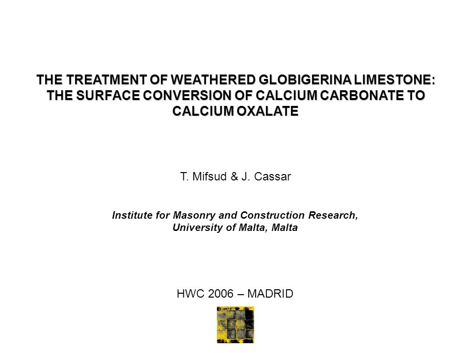 THE TREATMENT OF WEATHERED GLOBIGERINA LIMESTONE: