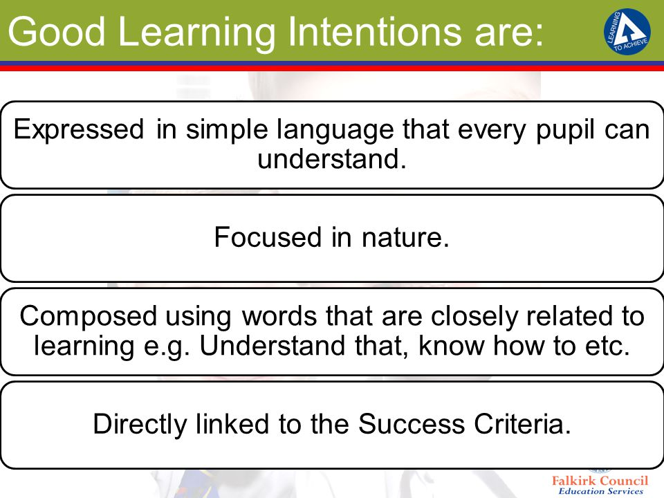 Good Learning Intentions are: