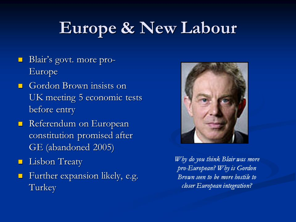 Europe & New Labour Blair's govt. more pro-Europe