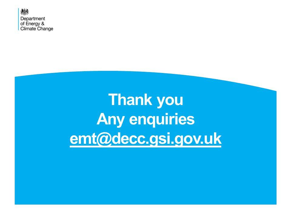 Thank you Any enquiries emt@decc.gsi.gov.uk