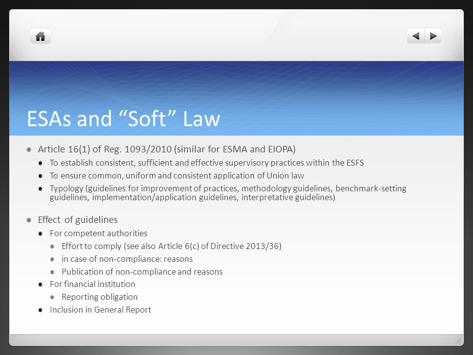 ESAs and Soft Law Article 16(1) of Reg. 1093/2010 (similar for ESMA and EIOPA)