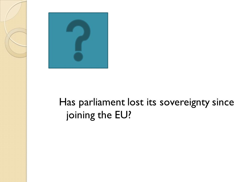 Has parliament lost its sovereignty since joining the EU