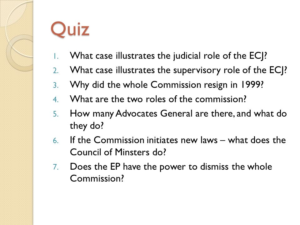 Quiz What case illustrates the judicial role of the ECJ