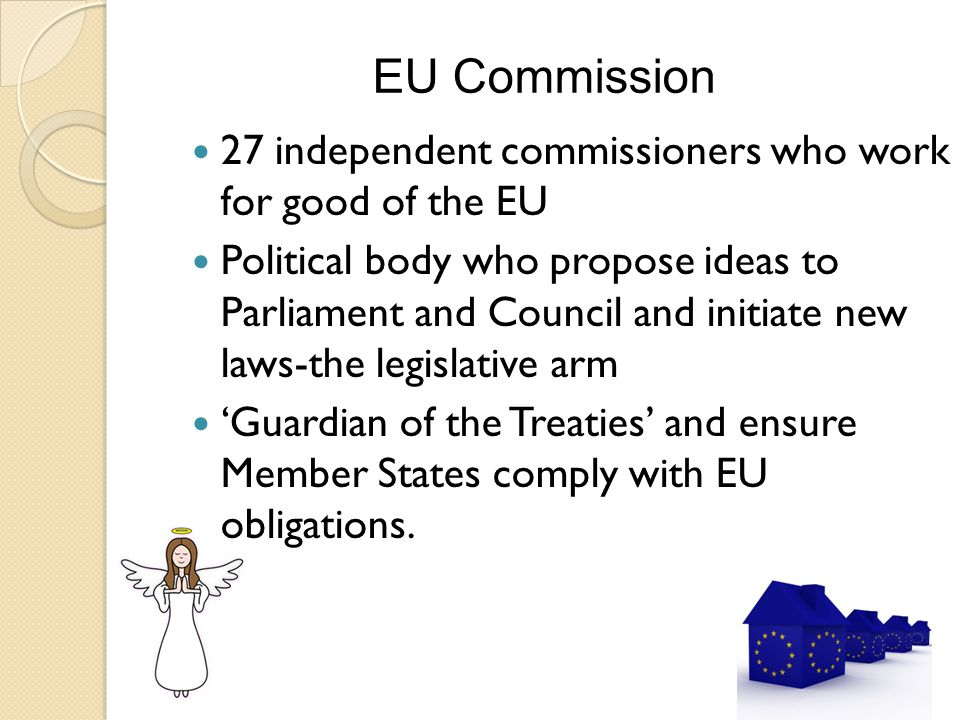 EU Commission 27 independent commissioners who work for good of the EU