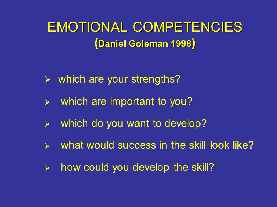 EMOTIONAL COMPETENCIES (Daniel Goleman 1998)