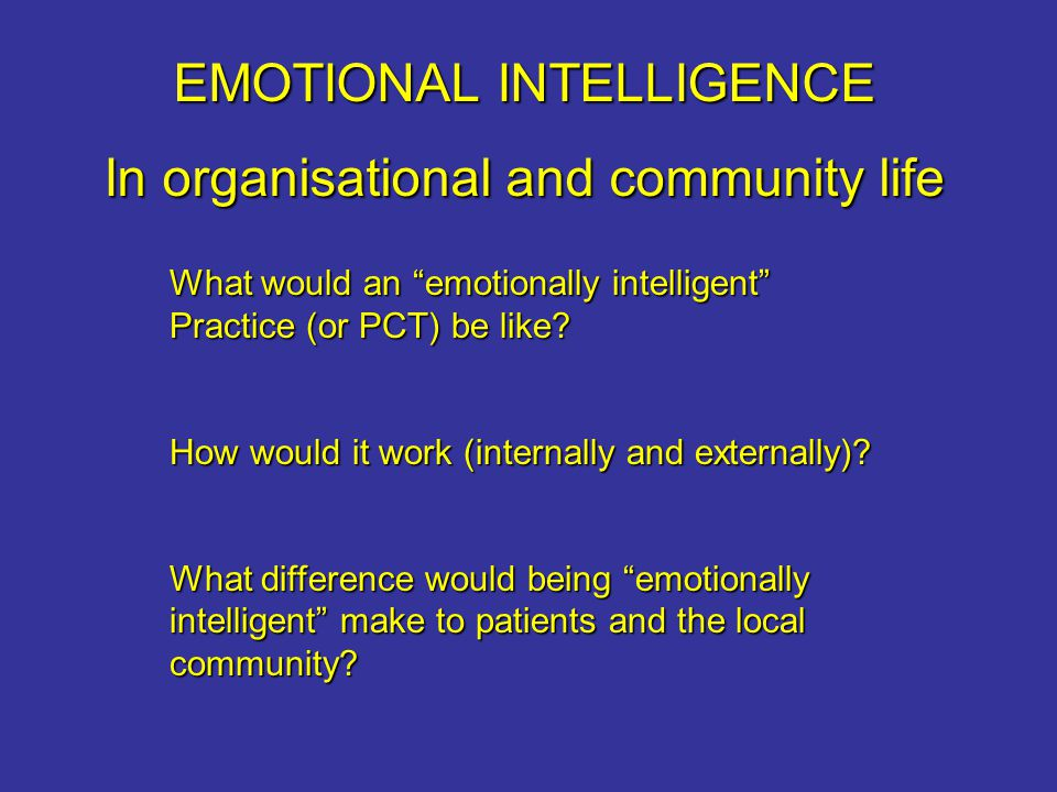 EMOTIONAL INTELLIGENCE In organisational and community life