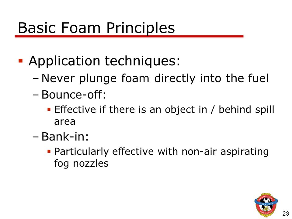 Basic Foam Principles Application techniques: