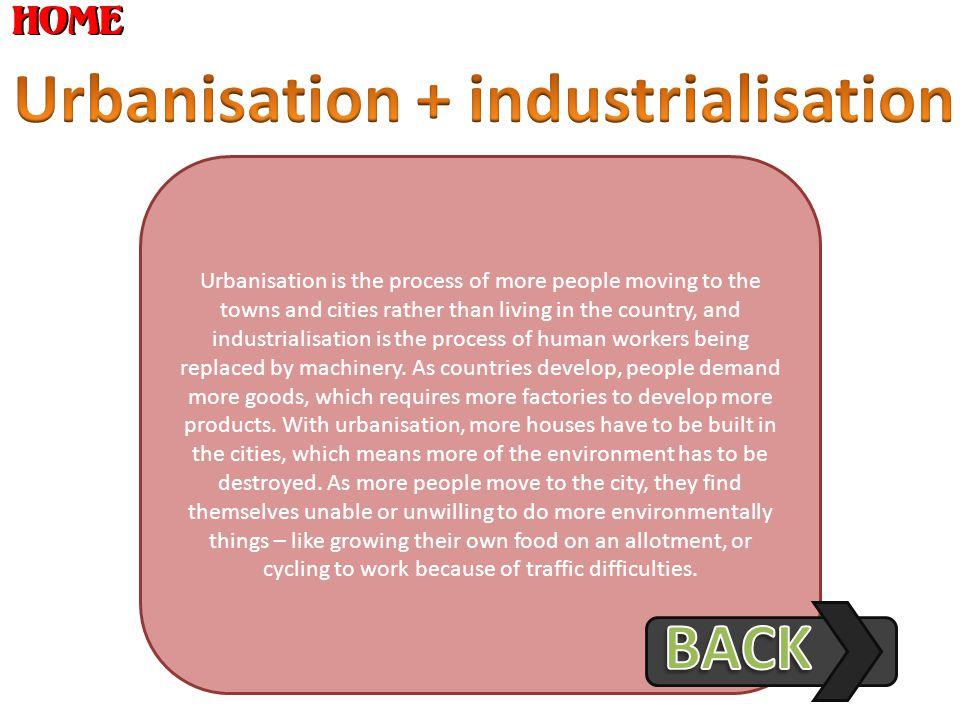 Urbanisation + industrialisation