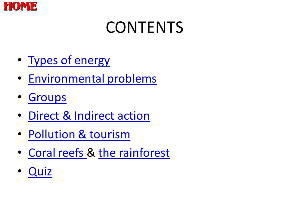 CONTENTS Types of energy Environmental problems Groups