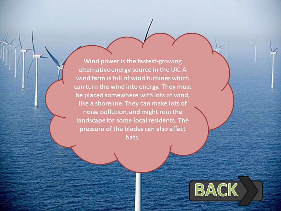 Wind power is the fastest-growing alternative energy source in the UK