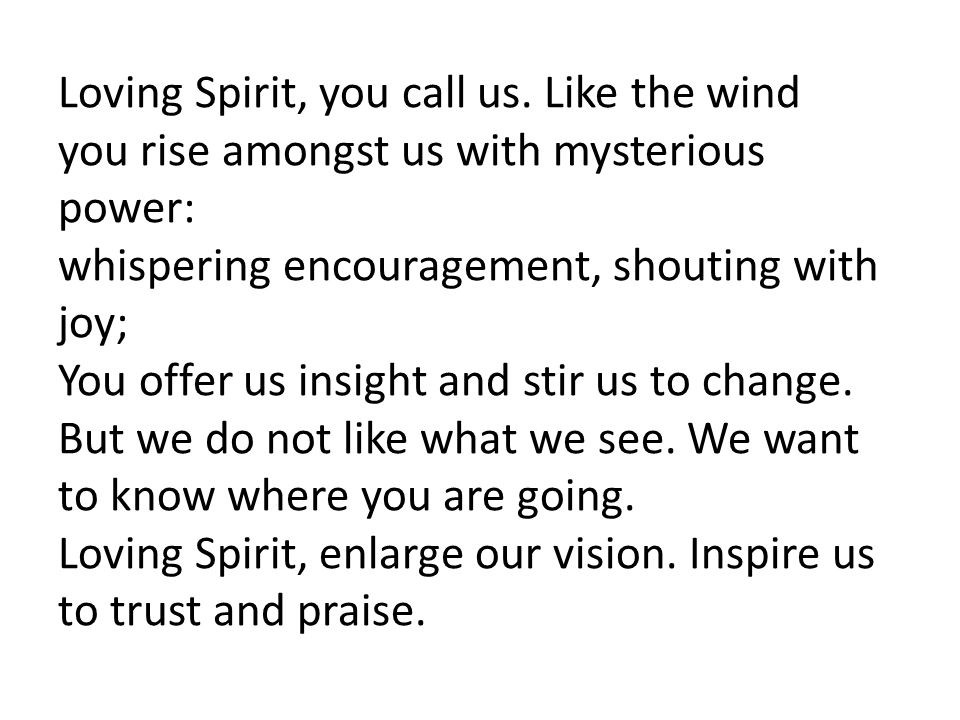 Loving Spirit, you call us. Like the wind