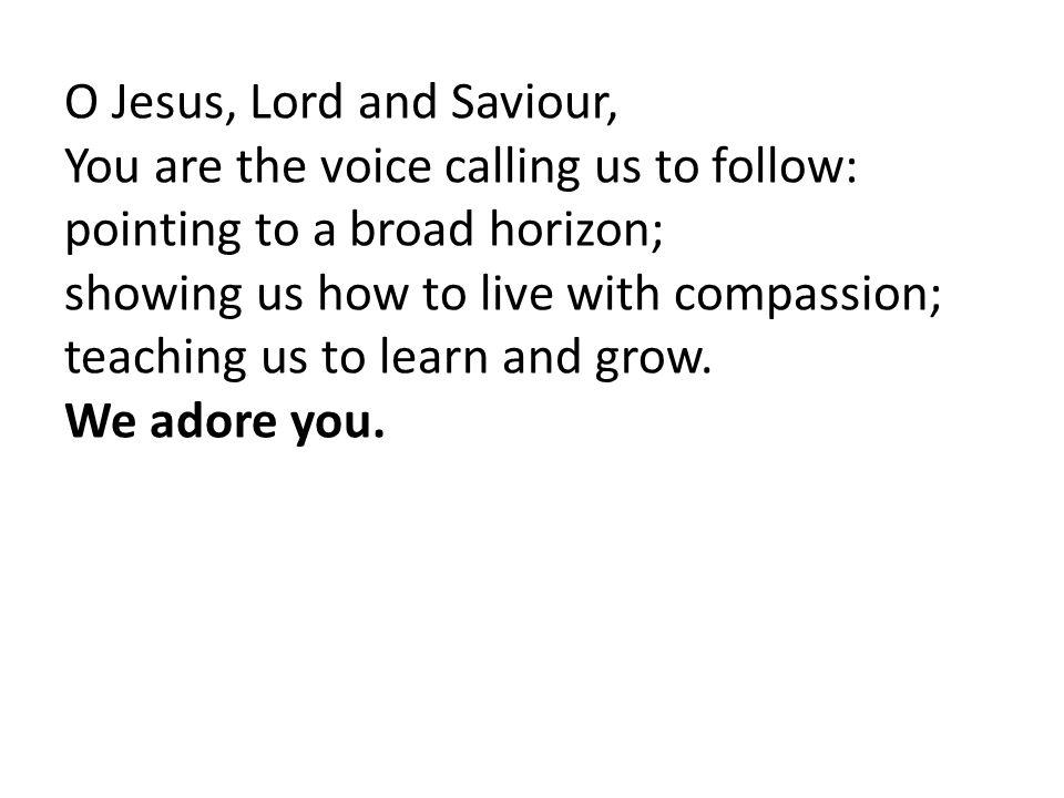O Jesus, Lord and Saviour,