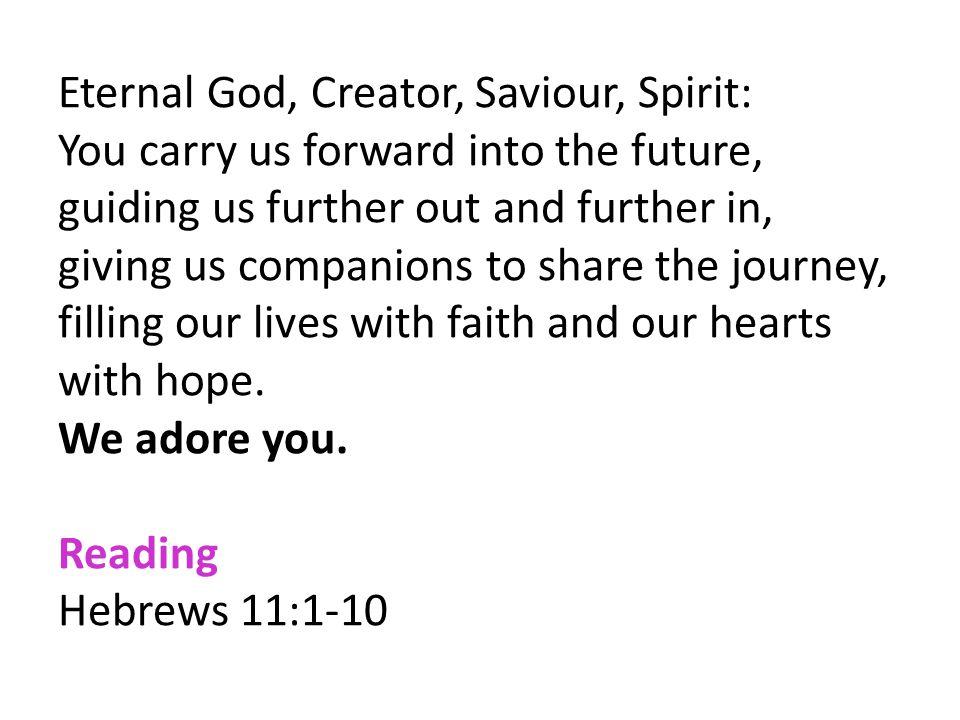 Eternal God, Creator, Saviour, Spirit: