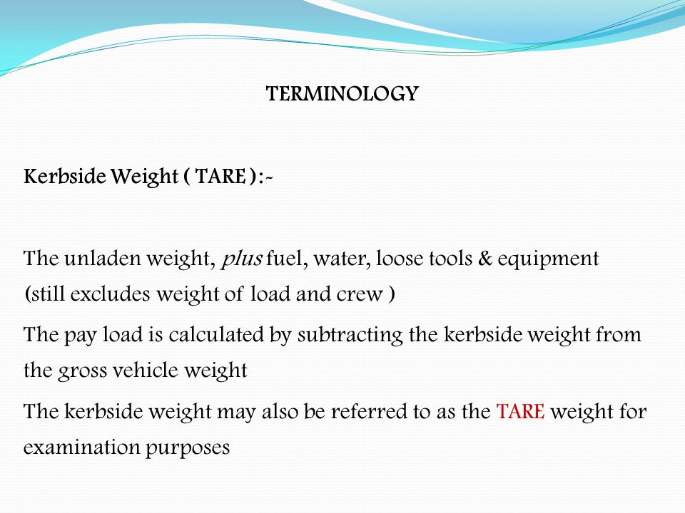 Kerbside Weight ( TARE ):-