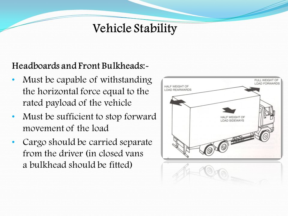 Vehicle Stability Headboards and Front Bulkheads:-