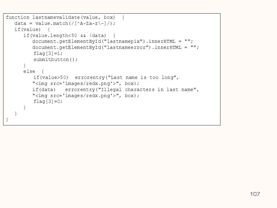 Username: 107 function lastnamevalidate(value, box) {