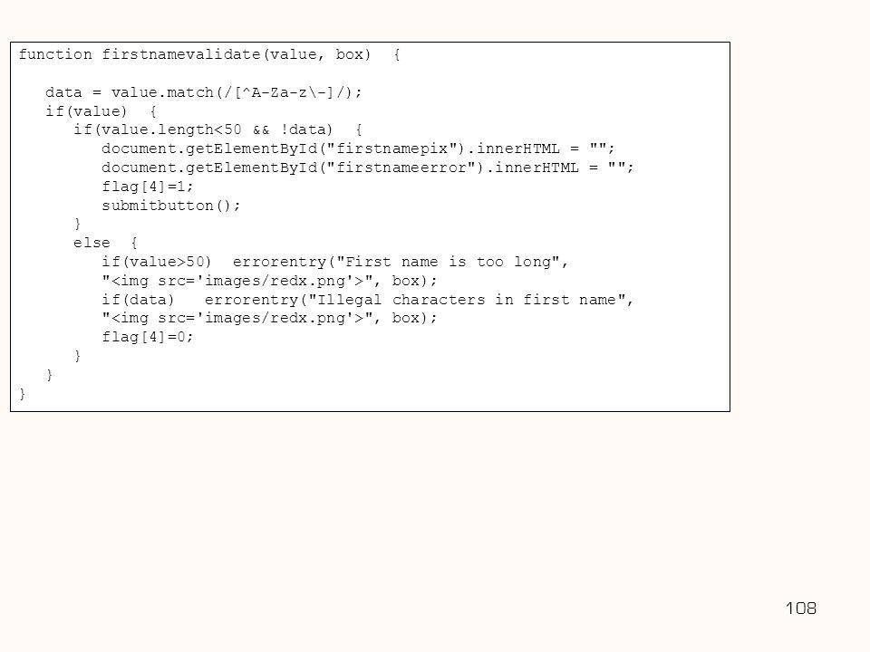 Username: 108 function firstnamevalidate(value, box) {