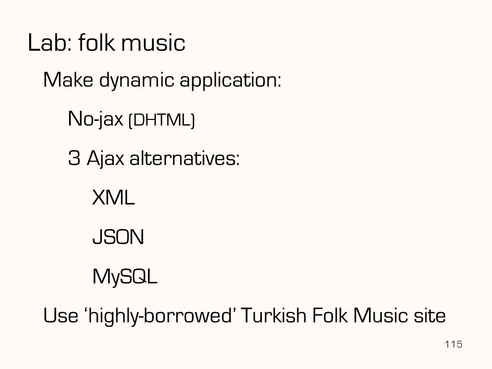 Lab: folk music Make dynamic application: No-jax (DHTML)