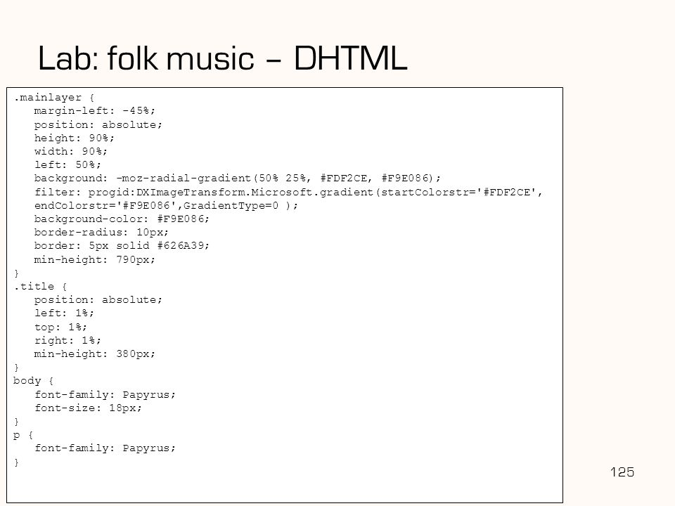 Lab: folk music – DHTML 125 .mainlayer { margin-left: -45%;