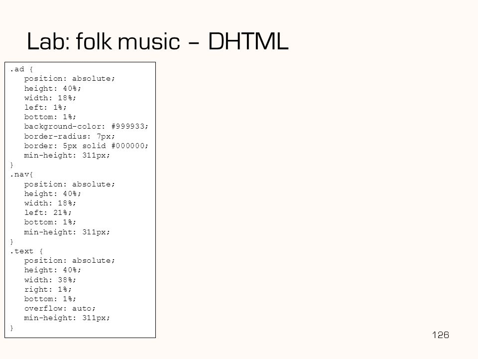Lab: folk music – DHTML 126 .ad { position: absolute; height: 40%;