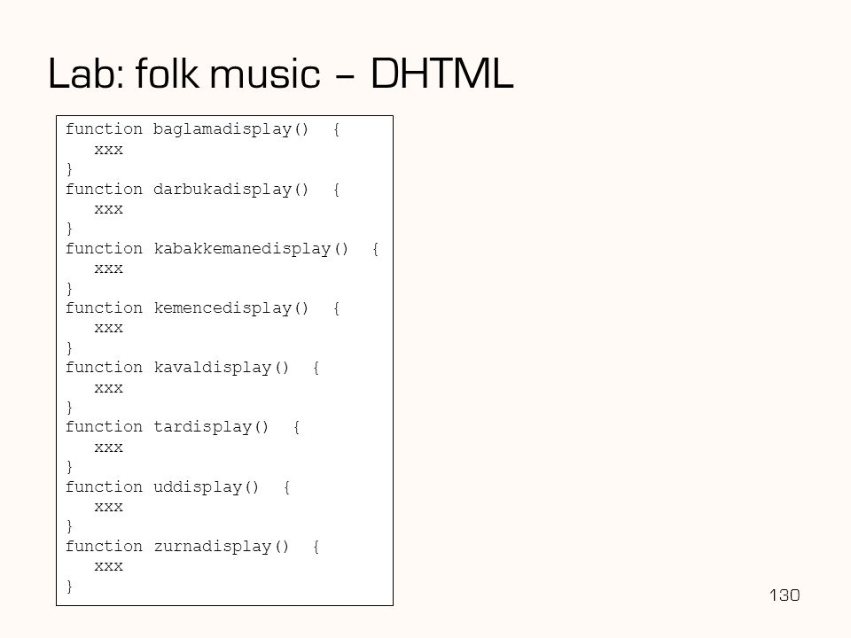 Lab: folk music – DHTML function baglamadisplay() { xxx }