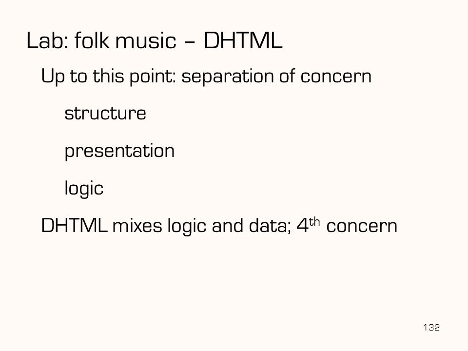 Lab: folk music – DHTML Up to this point: separation of concern