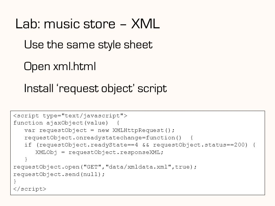 Lab: music store – XML Use the same style sheet Open xml.html