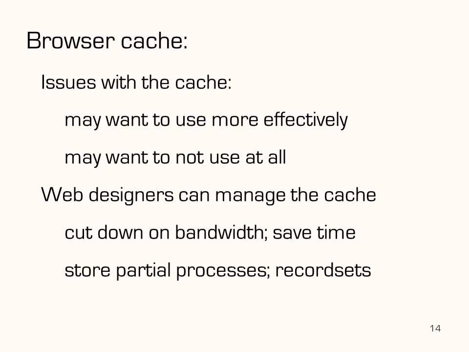 Browser cache: Issues with the cache: may want to use more effectively